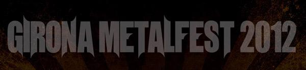 Nace el Girona MetalFest 2012