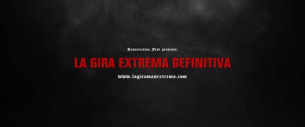 "Resurrection Fest presenta ""La Gira Extrema Definitiva"""