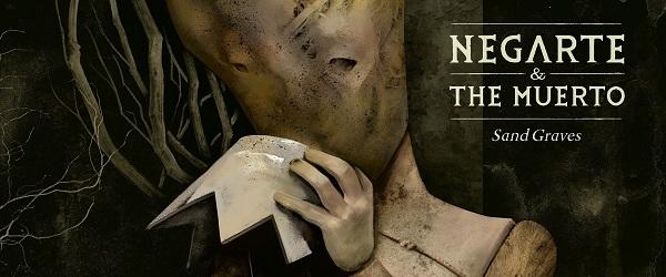 """Sand Graves"", lo nuevo de Negarte & The Muerto"