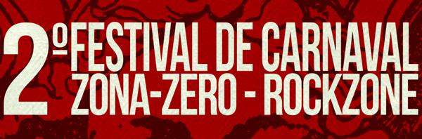 Se acerca el 2º Festival de Carnaval de Zona-Zero / Rockzone