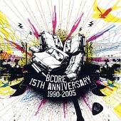 BCore 15th Anniversary 1990-2005