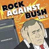 Rock Against Bush Vol.2